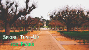 Spring Tune-up for Parks